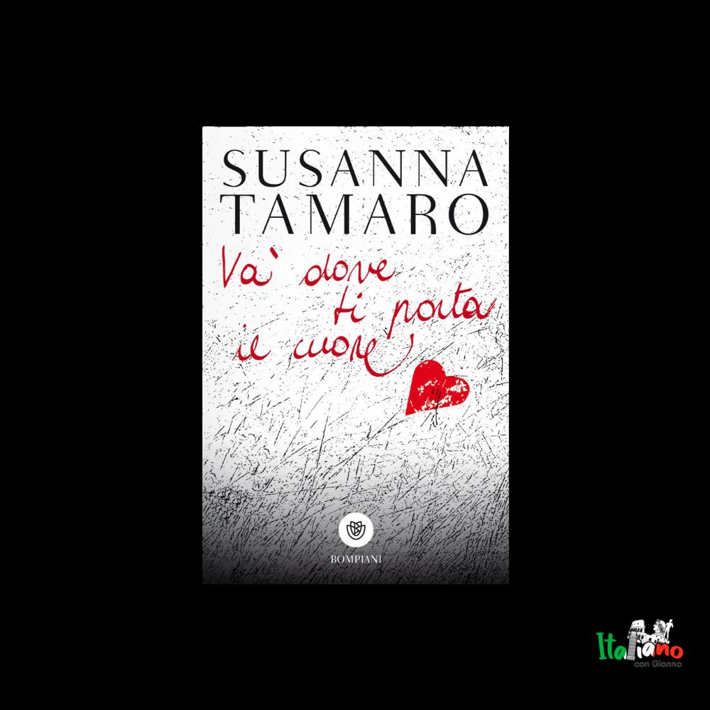 Va' dove ti porta il cuore (Donde el corazón te lleve) de Susanna Tamaro